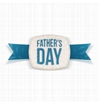 Fathers Day realistic Emblem with greeting Ribbon vector image vector image