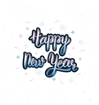 Happy New Year handmade inscription with vector image vector image