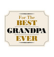 best grandpa ever gold black vector image vector image