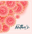 happy mothers day flower decoration wishes card vector image