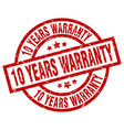 10 years warranty round red grunge stamp vector image vector image