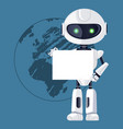 robot with paper and earth vector image vector image