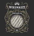 premium whiskey label with barrel and crown vector image