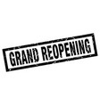 square grunge black grand reopening stamp vector image vector image