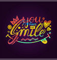 you make me smile inspirational hand draw vector image vector image