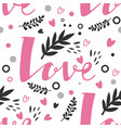 lettering love seamless pattern valentines day vector image vector image