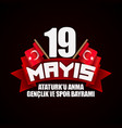 may 19 commemoration of ataturk youth and sports vector image vector image