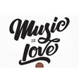 music is love hand drawn lettering vector image vector image