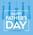 father day design greeting card vector image vector image
