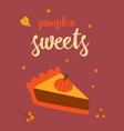 thanksgiving card with slice pumpkin cake vector image