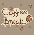 coffee break text vector image