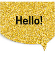 gold speech bubble vector image vector image