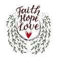 hand lettering faith hope love with heart vector image vector image