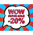 Sale poster with WOW SUPER SALE MINUS 20 PERCENT vector image vector image