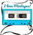 I Love Mixtapes vector image vector image