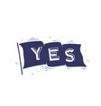 yes flag grahpic old vintage trendy flag vector image vector image