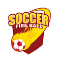 fire ball soccer badge design vector image vector image