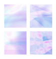 set abstract blurred holographic backgrounds vector image vector image