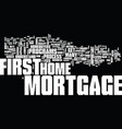 the most effective way to get a first mortgage vector image vector image