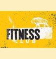 fitness club typographic vintage grunge poster vector image vector image