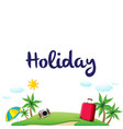 holiday island baggage sky clound background vector image vector image