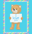 i love you text sheet of paper in teddy bears paws vector image