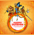 Lord rama with laxmana and hanuman in dussehra vector image