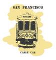 vintage hand drawn san francisco cable car vector image vector image