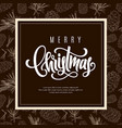gift card with hand lettering merry christmas vector image