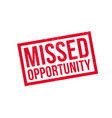 missed opportunity rubber stamp vector image vector image