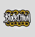 blockchain block chain hand drawn brush lettering vector image
