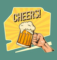 cheers hand hold a glass of beer image vector image vector image