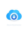 secure cloud access vector image vector image
