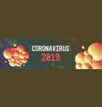 coronavirus danger public health risk disease vector image