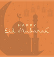 eid mubarak happy eid greetings with mosque vector image vector image