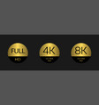 full hd 4k badges vector image vector image