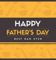 happy fahther day background card vector image vector image
