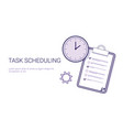 task scheduling effective planning concept time vector image vector image