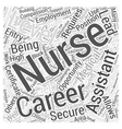 Being a Nursing Assistant can lead to a Career as vector image vector image