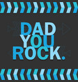blue dad you rock card on dark gray background vector image vector image