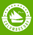 columbus day icon green vector image vector image