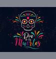 dia de los muertos or day of the dead skull vector image