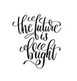 future is bright black and white modern brush vector image vector image