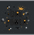 girl power with crown lettering with on gray vector image vector image