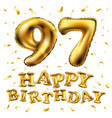 happy birthday 97th celebration gold balloons and vector image vector image