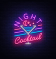 night cocktail is a neon sign cocktail logo neon vector image vector image