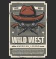 wild west cowboy hat western vintage retro poster vector image vector image