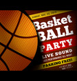 basketball party with a basketball ball on a vector image vector image