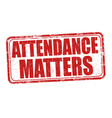 attendance matters grunge rubber stamp vector image vector image