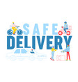 safe delivery concept courier characters wearing vector image